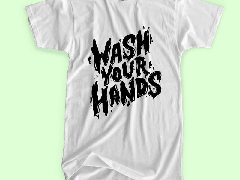 wash hands mockup watch logo logotype apparel design fashion illustation vector wallpaper trending covid19 coronavirus texture sticky slime typography watercolor water wash hands wash your hands wash
