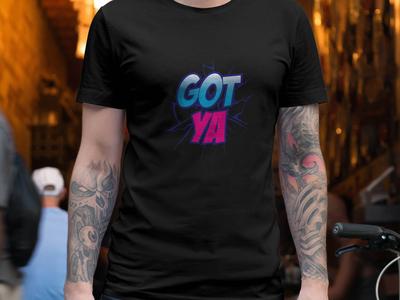 Got Ya t-shirt design