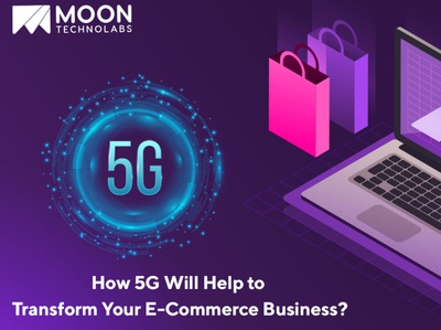 How 5G Will Help to Transform Your E Commerce Business