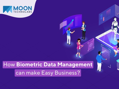 Biometric Data Management can make Easy Business