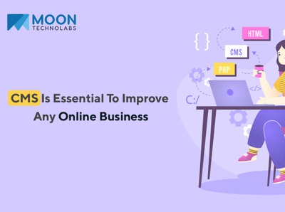 CMS Is Essential To Improve Any Online Business