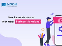 How Latest Versions of Tech Helps Business Solutions