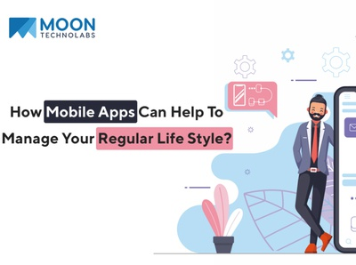 How Mobile Apps Can Help To Manage Your Regular Life Style