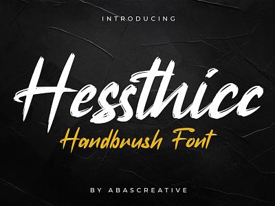 Hessthicc Brush Font bold stylish handmade typography handwriting typeface fonts handwritten hand lettering font script font brush script