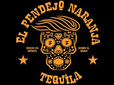 El Pendejo Naranja mexican tshirt tequila trump