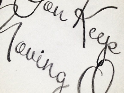 Keep Moving On handwritten hand done vintage