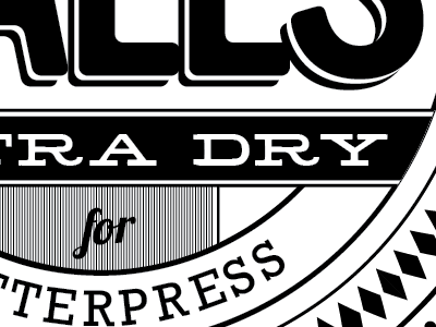 Extra Dry letterpress typography packaging mandate press