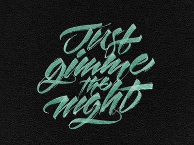 Just gimme the night