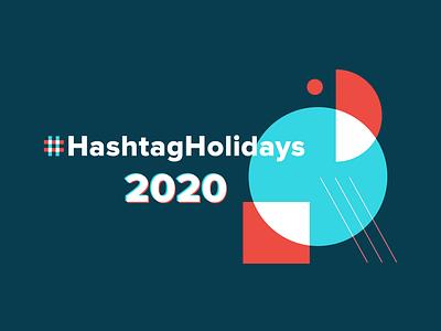 Hashtag Holidays campaign identity layout hashtaglettering design vector bauhaus