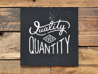 Quality Over Quantity Screen Print