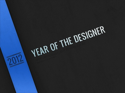 2012, Year of the Designer