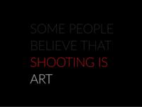 Shooting Is Art