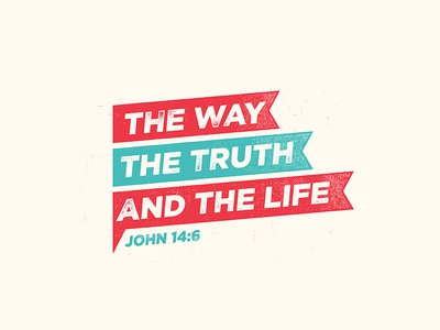 John 14:6 banner verse bible way truth life john screen print t-shirt letterpress texture