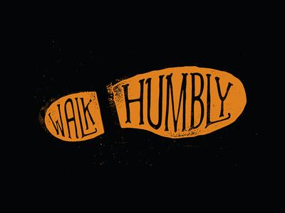 Walk Humbly walk humble type typography verse foot footprint josh warren texture print silhouette