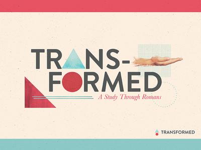 Trans-Formed transform hand sermon shapes josh warren texture abstract minimal typography