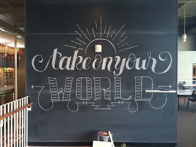 Take On Your World Chalk Mural