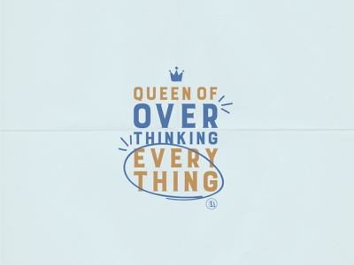 Overthink Everything Graphic handwritten handdrawn doodle graphic doodle type interactive type type treatment queen of overthinking everything overthink everything queen overthink indiana type typography indianapolis indy