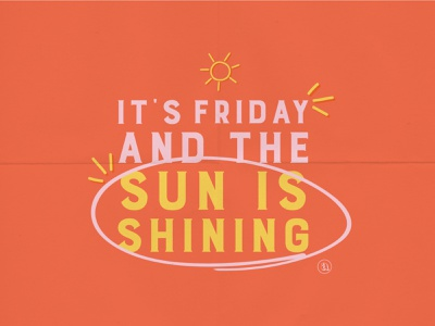Friday and the sun is shining graphic sun graphic sun is shining social media graphic friday social graphic friday graphic design type typography indianapolis indy
