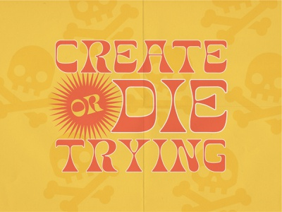 Create or Die Trying Graphic create or die trying bold type bright type fun type instagram graphic social media social graphic creativity create type indy typography indianapolis