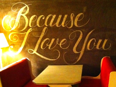 Because I love you chalk lettering type typography chalk lettering