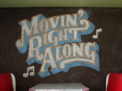 Movin' Right Along chalk lettering hand lettering