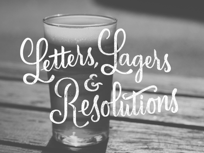 Letters, Lagers & Resolutions lettering type typography vector hand lettering