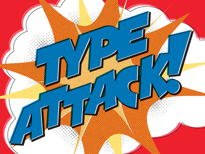 Type Attack! half tone texture typography type lettering