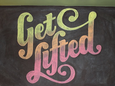 Get Lifted Chalk Piece gradient chalk chalk lettering type script lettering