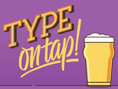 Type On Tap vector typography beer illustration lettering