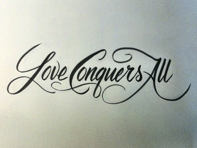 Love Conquers All lettering calligraphy brush script tombow needs to be vectored
