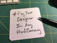 #PayYourDesignerInAnyHardCurrency