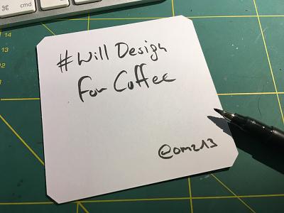 #WillDesignForCoffee willdesignfor coffee humor handdrawn