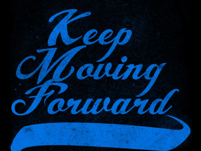 Shirt Design - Keep Moving Forward