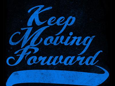 Shirt Design - Keep Moving Forward type art illustration logo vector typogaphy design graphic design t-shirt branding t-shirt design t-shirt graphic t-shirt shirt design