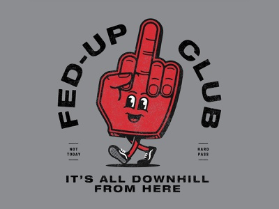 Fed-Up Club - Mascot vintage club fed up hand drawn middle finger foam finger vans mascot texture illustration