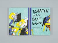 """""""Tomaten in der Badewanne"""" – bookcover illustration + lettering"""