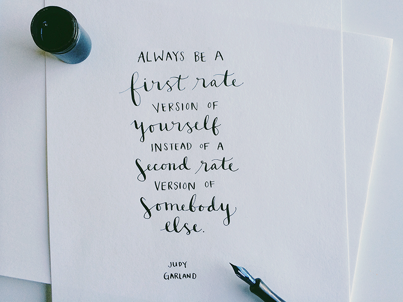 Be first rate people calligraphy lettering typography ink dip pen judy garland quotes inspirational handwriting handwritten