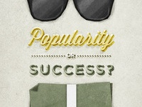 Popularity Or Success?