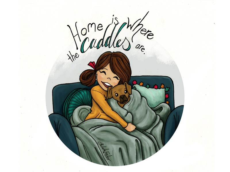 Home Is Where The Cuddles Are friends sweet girl cute animal pet cuddles dog homwork cute illustration