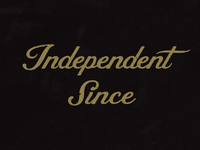 Independent Since