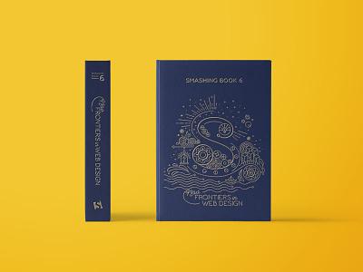 Smashing Book 6: Cover design web design letterpress gold concept illustration illustrations smashing book cover design