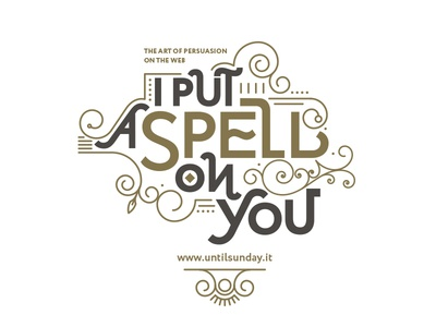 I put a spell on you vintage illustrative typeface beautiful typeface webs art of persuasion persuasion typography
