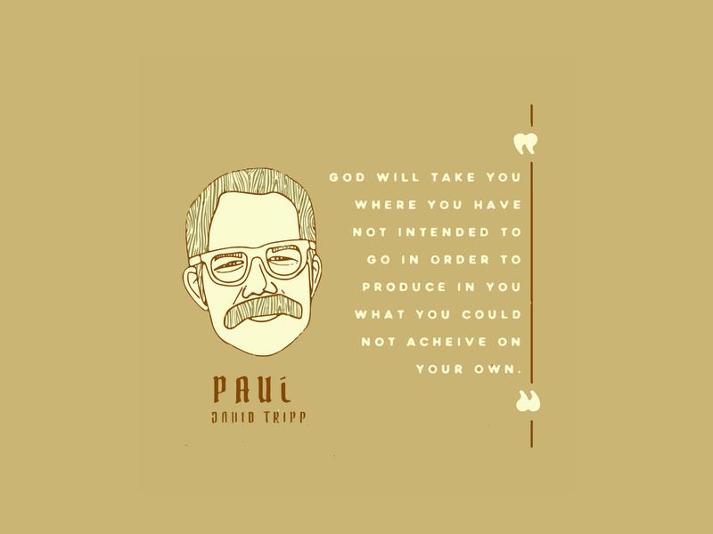 Paul David Tripp Quote quotes christian design christian illustration graphic design design