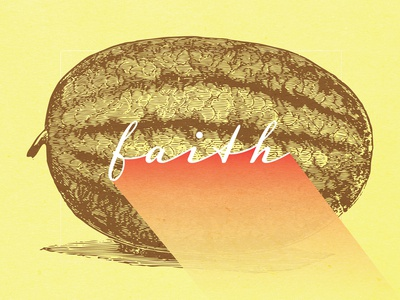 Fruits Of The Spirit - FAITH