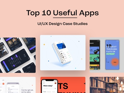 Top 10 Useful Apps UI/UX Design Case Studies app uiux app ui app design ui ux app ui ux designer case studies mobile app mobile app ui design ui design ui ux design 设计 应用 应用界面