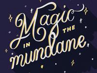 Magic In The Mundane