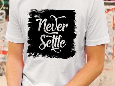 """""""Never Settle"""" T-Shirt Design"""