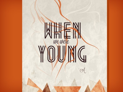 When We Were Young print poster typography script geometric orange beige texture