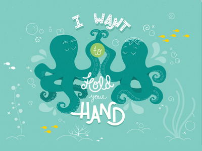I want to hold your hand illustration typography lettering beatles hand octopus