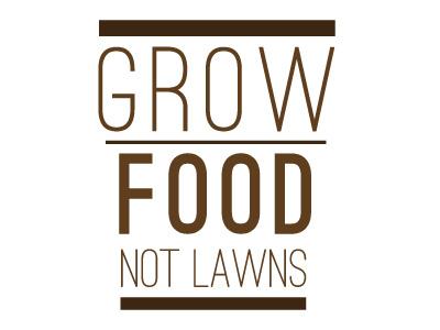 Grow Food Not Lawns logo entry grow food not lawns organic logo design